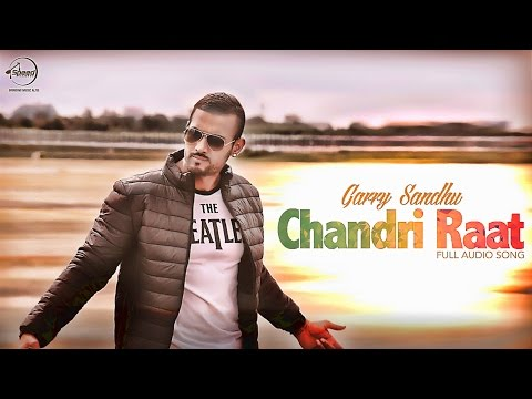 Chandri Raat ( Audio Song) | Romeo Ranjha | Garry