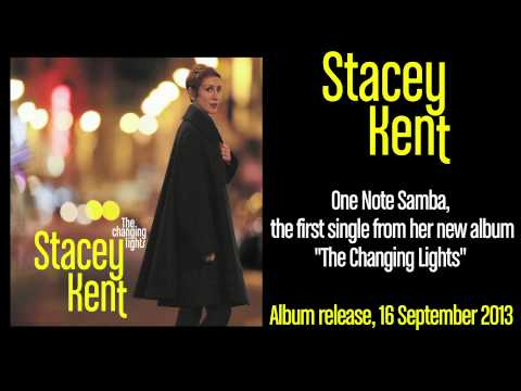 Stacey Kent - One Note Samba - from new album The Changing Lights 16/09/13 [OFFICIAL]