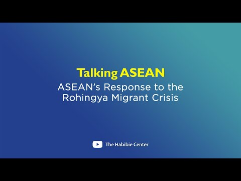 Talking ASEAN on ASEAN's Response to the Rohingya Migrant Crisis