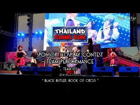 Thailand Comic Con Cosplay Contest – Team Performance – Team 3 Dark Circus – Black Butler