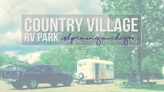 Ishpeming (MI) United States  city photos gallery : Country Village RV Park - Ishpeming, Michigan - a Tour with Drivin' & Vibin'