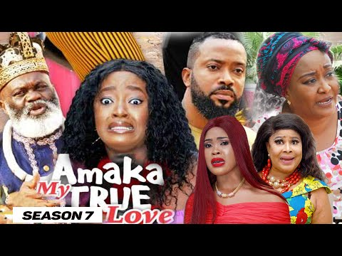 AMAKA MY TRUE LOVE (SEASON 7) {NEW MOVIE} - 2021 LATEST NIGERIAN NOLLYWOD MOVIES