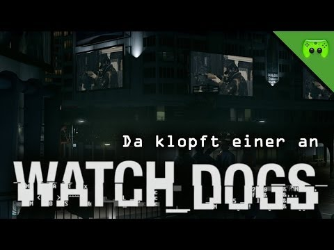 WATCH DOGS # 28 - Da klopft einer an  «»  Let's Play Watch dogs | HD