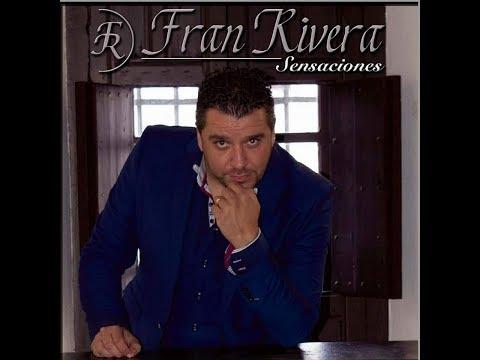 Fran Rivera - Aunque no te lo creas