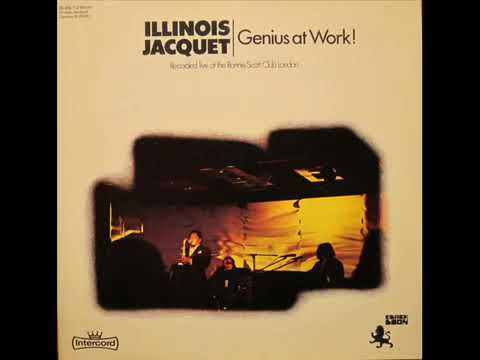 Illinois Jacquet – Genius At Work!
