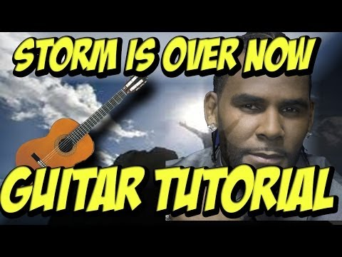 Storm Is Over Now (Guitar Tutorial)- R. Kelly
