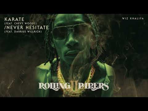 Wiz Khalifa - Karate Feat. Chevy Woods / Never Hesitate Feat. Darrius Willrich [Official Audio]