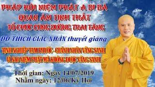 ĐĐ Thích Giác Nhàn Thuyết Giảng Tịnh Nghiệp Tam Phước ngày 14/07/2019