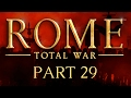 Rome: Total War - Part 29 - Wipe That Smile Off Your Thrace