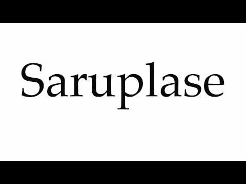 How to Pronounce Saruplase