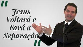 """[Trecho] """"Jesus Voltará e Fará Separação"""" - Sérgio Lima"""