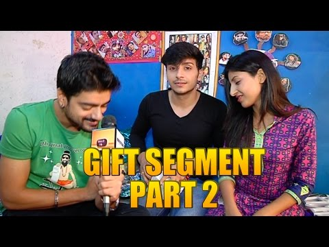 Param and Harshita recieve fans' gifts PART 2