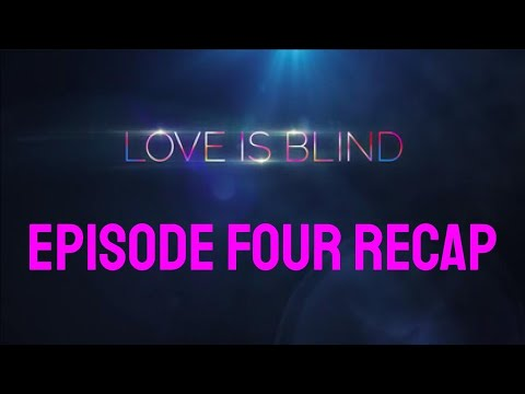 Love is Blind Episode 4 Recap and Thoughts
