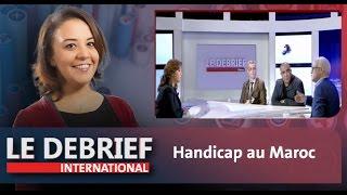 Le Debrief : Handicap au Maroc
