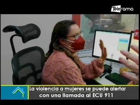 La violencia a mujeres se puede alertar con una llamada al ECU 911