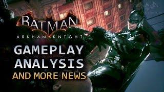 Batman: Arkham Knight - Gameplay Analysis, Release Postponed, Arkham Remastered&More