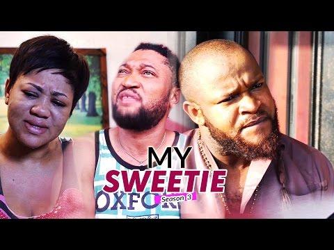 2017 Latest Nigerian Nollywood Movies - My Sweetie 3