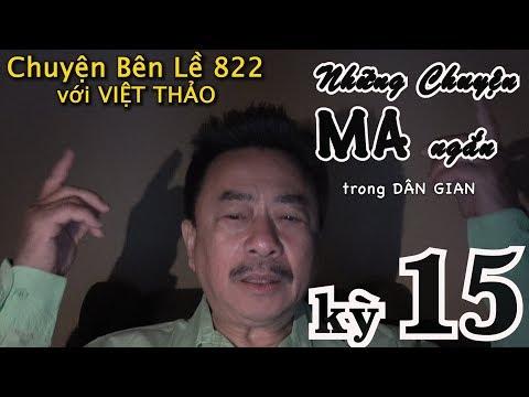 MC VIỆT THẢO- CBL(822)- NHỮNG CHUYỆN MA trong DÂN GIAN kỳ 15 - March 15, 2019 - Thời lượng: 1 giờ, 4 phút.
