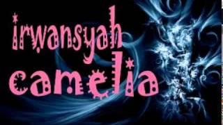 IRWANSYAH - camelia Video