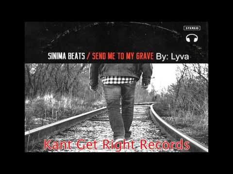 Lyva - Send Me To My Grave ((CDQ)) By: Sinima Beats