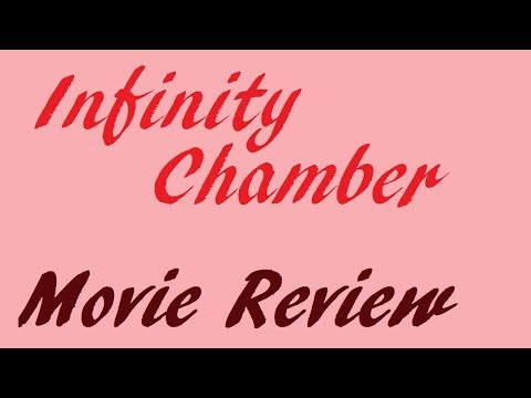 """Infinity Chamber"" Movie Review"