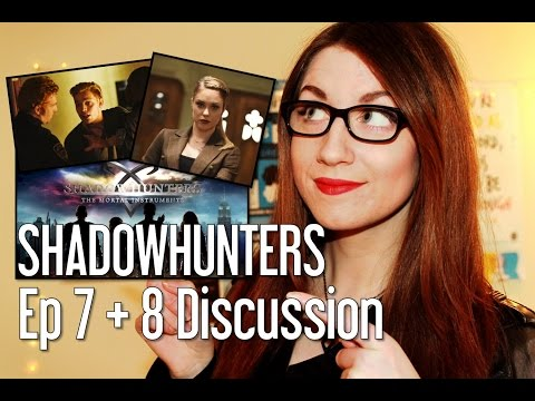 Shadowhunters Episodes 7 & 8 | REVIEW/DISCUSSION