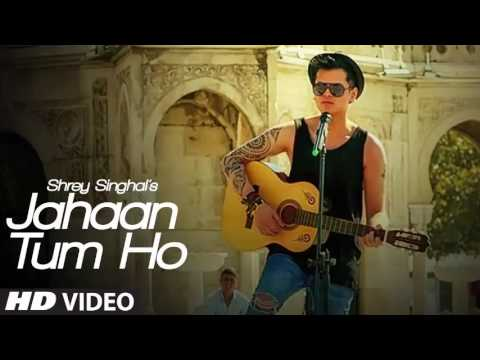 Video Jahaan Tum Ho Video Song   Shrey Singhal   Latest Song 2016   download in MP3, 3GP, MP4, WEBM, AVI, FLV January 2017