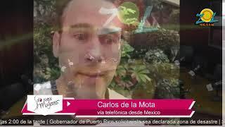 Llamada de Carlos de la Mota desde México comenta como vivió el terremoto