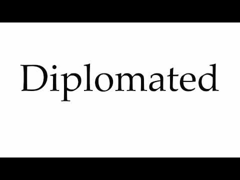 How to Pronounce Diplomated
