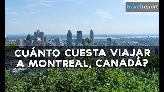 2. ¿Cuánto cuesta viajar a Montreal, Canadá?