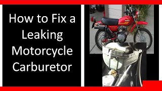 9. Carburetor / Carb Leaking Gas? How to Fix / Repair it. Motorcycle Honda DIY Tutorial clean