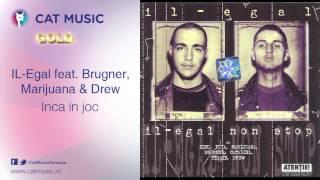 IL-Egal feat. Brugner, Marijuana&Drew - Inca in joc