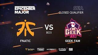 Fnatic vs Geek Fam, EPICENTER Major 2019 SA Closed Quals , bo3, game 1 [Jam]
