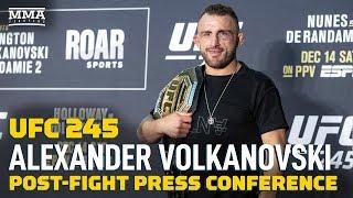 UFC 245: Alexander Volkanovski Post-Fight Press Conference - MMA Fighting by MMA Fighting