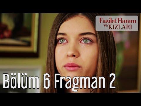 Fazilet Hanım ve Kızları 6. Bölüm 2. Fragmanı