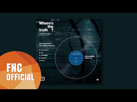 FTISLAND - 6th Album [ Where's the truth? ] HIGHLIGHT MEDLEY ODD NUMBER TRACK Ver.