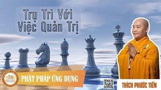 Trụ Trì Với Việc Quản Trị - DD Thích Phước Tiến 2016