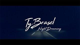 Ty Brasel - Night Dreaming (Lyrics)