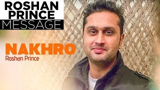 Roshan Prince Message | Nakhro Full Song | Krazzy Gabroo