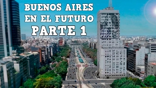 Buenos Aires en el Futuro (Parte 1)