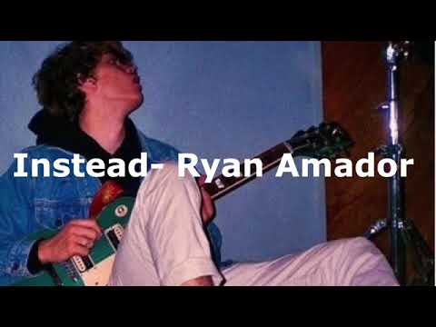 Instead - Ryan Amador Lyrics