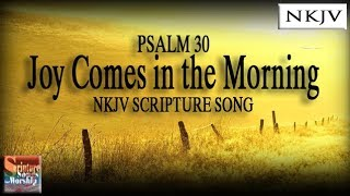 Psalms 30 Joy Comes In The Morning