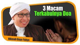 Video 3 Macam Terkabulnya Doa - Hikmah Buya Yahya MP3, 3GP, MP4, WEBM, AVI, FLV Januari 2019
