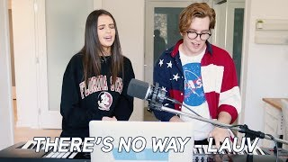 THERE'S NO WAY - Lauv ft. Julia Michaels (cover by Jess Conte and Zachary Staines)