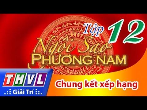 Ngôi sao phương Nam 2016 Tập 12 - Chung kết xếp hạng