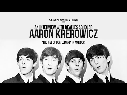 An Interview with Aaron Krerowicz - The Rise of Beatlemania