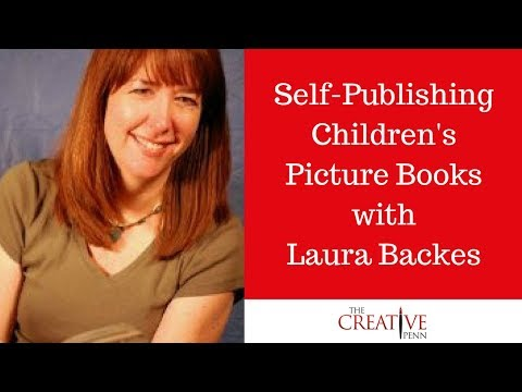 Self Publishing Children's Picture Books With Laura Backes