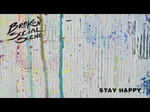 AUDIO: BROKEN SOCIAL SCENE - 'Stay Happy'