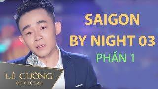 Video Dân Ca Nghệ Tĩnh cực hay Nghe là Ghiền | Saigon By Night 03 - Phần 1 | Giọng Ca Vàng Lê Cường MP3, 3GP, MP4, WEBM, AVI, FLV Maret 2019