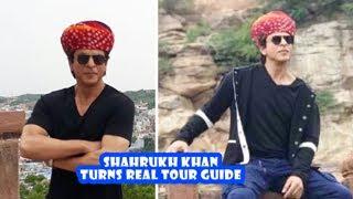 Shahrukh Khan Turns Real Tour Guide